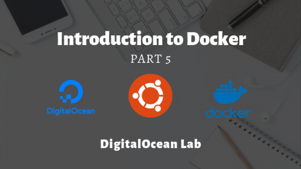 Introduction to Docker - Part 5
